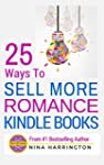 25 WAYS TO SELL MORE ROMANCE KINDLE B...
