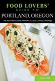 51LUP54RRpL. SL160 : Food Lovers Guide to Portland, Oregon: The Best Restaurants, Markets & Local Culinary Offerings   Food and Travel