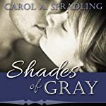 Shades of Gray | Carol A. Spradling