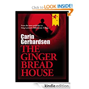 Kindle Daily Deal: The Gingerbread House, by Carin Gerhardsen. Publisher: Stockholm Text Publishing AB (June 5, 2012)