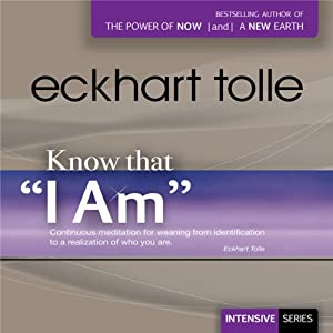 Know That 'I Am' | [Eckhart Tolle]
