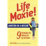 LifeMoxie! Ambition On A Mission ~ Ann Tardy