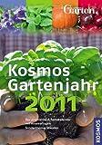 Kosmos Gartenjahr 2011: Ein praktischer Arbeitskalender mit Aussaattagen. Sonderthema: Obst- und Ziergehölzschnitt