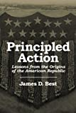img - for Principled Action: Lessons from the Origins of the American Republic book / textbook / text book