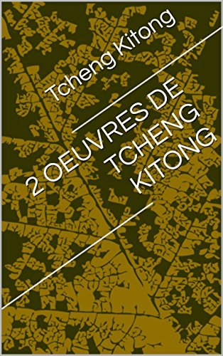 2 OEUVRES  DE TCHENG KITONG (French Edition) PDF
