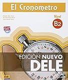 img - for El cron metro / The timer: Manual de preparaci n del DELE. Nivel B2 / Diploma of Spanish as a Foreign Language Preparation Manual. Level B2 (Cronometro) (Spanish Edition) book / textbook / text book