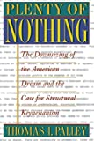 img - for Plenty of Nothing by Thomas I. Palley (2000-08-15) book / textbook / text book