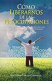 img - for Como Liberarnos De Las Preocupaciones book / textbook / text book