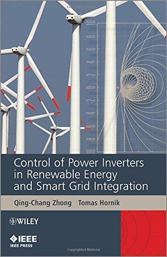 Control of Power Inverters in Renewable Energy and Smart Grid Integration (Wiley - IEEE)