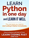 Python: Learn Python in One Day and Learn It Well. Python for Beginners with Hands-on Project. (Learn Coding Fast with Han...