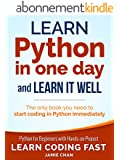 Python: Learn Python in One Day and Learn It Well. Python for Beginners with Hands-on Project. (Learn Coding Fast with Hands-On Project Book 1) (English Edition)