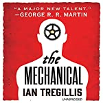 The Mechanical: The Alchemy Wars | Ian Tregillis