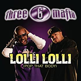 Three 6 Mafia ft. Project Pat, Young D & Superpower - Lolli Lolli (Pop That Body)