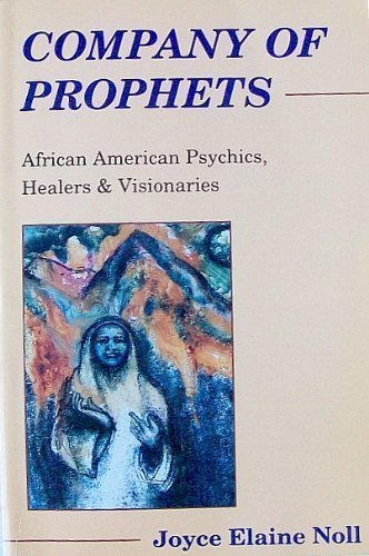 Company of Prophets: African American Psychics, Healers & Visionaries (Company Of Prophets compare prices)