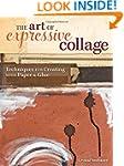 The Art of Expressive Collage: Techni...