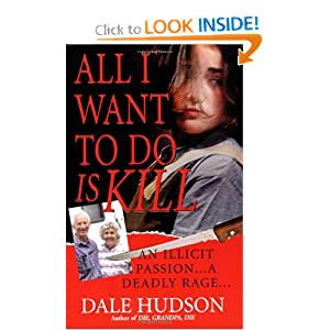 All I Want To Do Is Kill (Pinnacle True Crime)