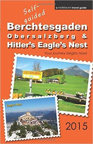 Self-guided Berchtesgaden, Obersalzberg & Hitler's Eagle's Nest - 2015