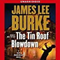 The Tin Roof Blowdown: A Dave Robicheaux Novel (       UNABRIDGED) by James Lee Burke Narrated by Will Patton