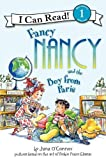 Fancy Nancy and the Boy from Paris (I Can Read Book 1) (0061236098) by O'Connor, Jane