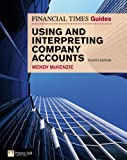 Wendy Mckenzie FT Guide to Using and Interpreting Company Accounts (The FT Guides)