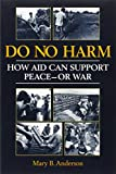 img - for Do No Harm: How Aid Can Support Peace-Or War book / textbook / text book
