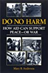Do No Harm: How Aid Can Support Peace...