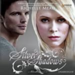 Silver Shadows: Bloodlines, Book 5 (       UNABRIDGED) by Richelle Mead Narrated by To Be Announced
