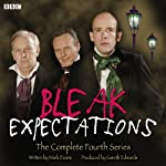 Bleak Expectations: The Complete Fourth Series | Mark Evans