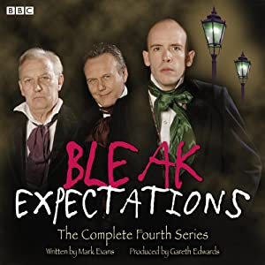 Bleak Expectations: The Complete Fourth Series Radio/TV Program