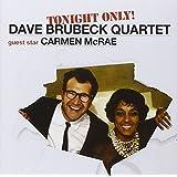 Tonight Only! ~ Dave Brubeck & Carmen...