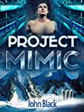 Project Mimic - (A Sci-Fi Action Thriller Novel)