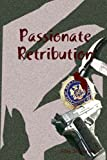 Passionate Retribution
