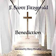 Benediction Audiobook by F. Scott Fitzgerald Narrated by Kitty Hendrix
