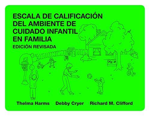 Escala de Calificacion del Ambiente de Cuidado Infantil en Familia (Spanish Edition)