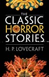 The Classic Horror Stories (0199639574) by Lovecraft, H. P.