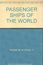 PASSENGER SHIPS OF THE WORLD by Y. Yamada M.…
