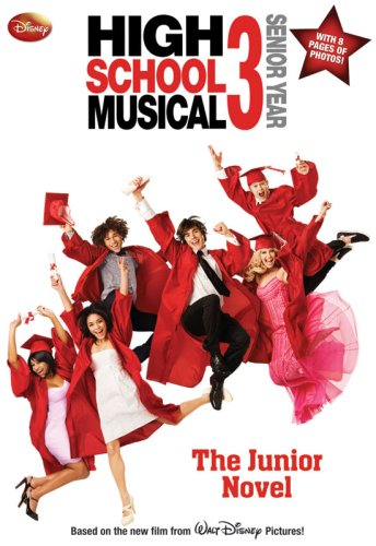 Disney High School Musical 3 Junior Novel (Junior Novelization), N. B. GRACE