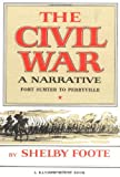 The Civil War: A Narrative: Fort Sumter to Perryville (Vol. I) (0394419480) by Foote, Shelby