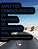 img - for Aspectos criminol gicos en materia de seguridad vial (Spanish Edition) book / textbook / text book