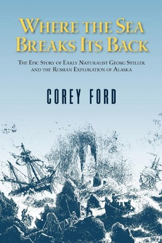 Where the Sea Breaks Its Back The Epic Story of Early Naturalist Georg Steller and the Russian Exploration of088240458X : image