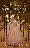 img - for Echoes at Somerset Manor (Orchard Rest Historical Southern Fiction Series Book 2) book / textbook / text book