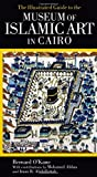 img - for The Illustrated Guide to the Museum of Islamic Art in Cairo book / textbook / text book