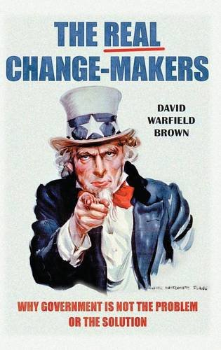 The Real Change-Makers: Why Government Is Not the Problem or the Solution