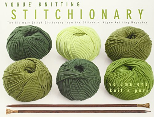 Vogue Knitting Stitch Dictionary : Vogue  Knitting Stitchionary  Volume One: Knit & Purl: The Ultimate Stitc...