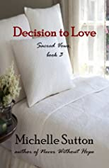 Decision to Love (Sacred Vows)