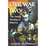 Civil War II: The Coming Breakup Of America ~ Thomas Chittum