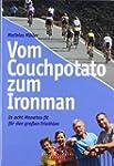 Vom Couchpotato zum Ironman: In acht...