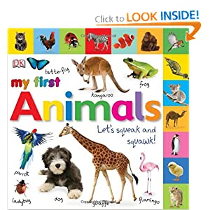 My First Animals: Let's Squeak and Squawk (My First: Animals) (DK My First Board Books)