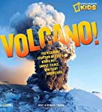 img - for Volcano!: The Icelandic Eruption of 2010 and Other Hot, Smoky, Fierce, and Fiery Mountains (National Geographic Kids) book / textbook / text book