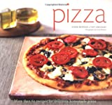 Pizza: More than 60 Recipes for Delicious Homemade Pizza (0811845540) by Diane Morgan
